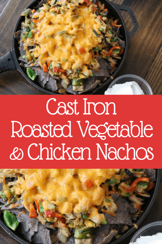 Cast Iron Roasted Vegetable & Chicken Nachos | Cast Iron Skillet Meals | Easy One Skillet Meal | One Pan Meals | Healthy Meals For Families #castiron #castironskillet #castironskilletmeals #castironskilletmeal #healthynachos