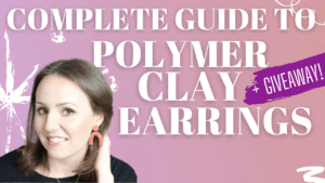 complete guide to polymer clay earrings